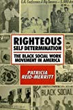 img - for Righteous Self Determination: The Black Social Work Movement in America by Patricia Reid-Merritt (2010-04-08) book / textbook / text book