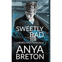 Sweetly Bad: A Hexed Nights Novella