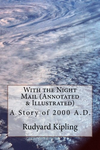 Read Online With the Night Mail (Annotated & Illustrated): A Story of 2000 A.D. pdf