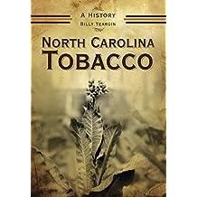 North Carolina Tobacco: A History