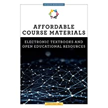 Affordable Course Materials: Electronic Textbooks and Open Educational Resources