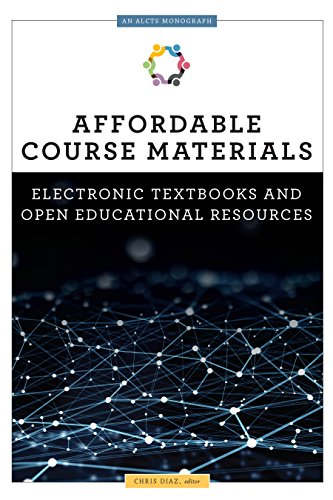 Affordable Course Materials  Electronic Textbooks And Open Educational Resources  An Alcts Monograph