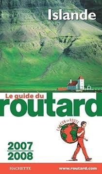 Guide du routard. Islande. 2007-2008 par Guide du Routard