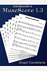Introduccion a MuseScore 1.3 (Spanish Edition) Paperback
