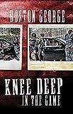Knee Deep in the Game (Urban Books)