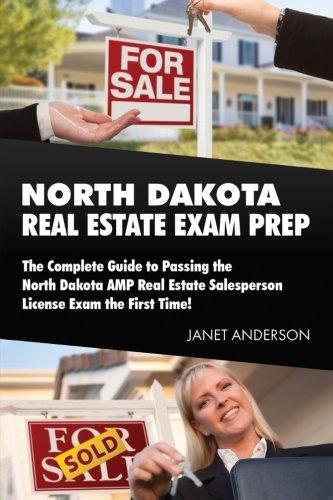 North Dakota  Real Estate Exam Prep  The Complete Guide To Passing The North Dakota Amp Real Estate Salesperson License Exam The First Time
