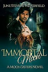 Immortal Moon: A Moon Sisters Novel