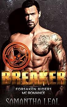 BREAKER (Forsaken Riders MC Romance Book 14) by [Leal, Samantha]