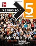 5 Steps to a 5: AP Statistics, Duane C. Hinders, 0071488561