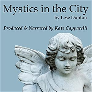 Mystics in the City: They Say Heaven Is Everywhere Audiobook