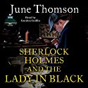 Sherlock Holmes and the Lady in Black Audiobook by June Thomson Narrated by Gordon Griffin