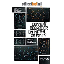 Comment regarder un match de foot ? (French Edition)