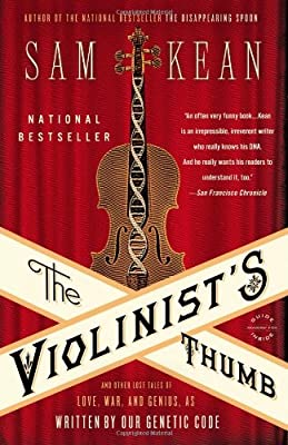 The Violinist's Thumb: And Other Lost Tales of Love, War, and Genius, as Written by Our Genetic Code from Back Bay Books