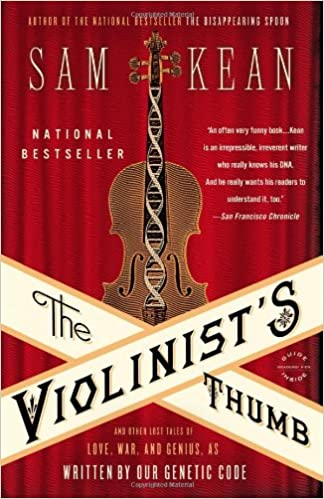 The Violinist's Thumb: And Other Lost Tales of Love, War, and Genius, as Written by Our Genetic Code, Kean, Sam