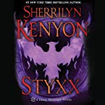 Styxx: Dark-Hunter, Book 22 | Sherrilyn Kenyon