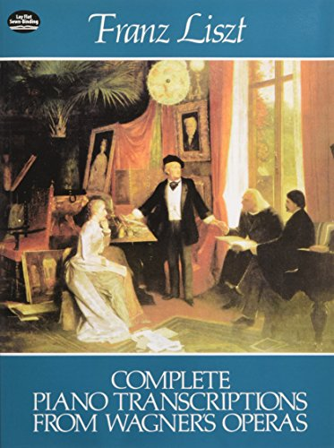 Complete Piano Transcriptions from Wagner's Operas (Dover Music for Piano)