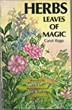 Herbs: Leaves of Magic, Carol Riggs, 0873641531