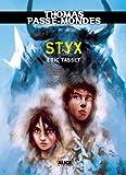 thomas passe mondes styx tome 6 saga fantasy french edition