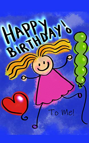 Happy Birthday To Me.Happy Birthday To Me Kindle Edition By M S Johnson
