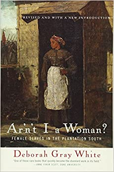 Ar'n't I a Woman?: Female Slaves in the Plantation South