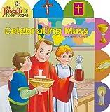 Celebrating Mass, Thomas J. Donaghy, 089942662X