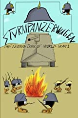 Sturmpanzerwagen: The German Tank of World War I Paperback
