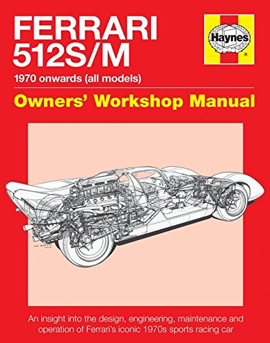 Ferrari 512 S/M 1970 onwards (all marks): An insight into the design, engineering, maintenance and operation of Ferrari's iconic 1970s sports racing car (Owners' Workshop - Ferrari Shop