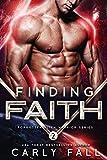 Finding Faith: (An Alien / Sci-Fi Romance) (Forgotten Alien Warriors Book 2)