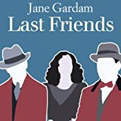 Last Friends: Old Filth Trilogy, Book 3 | Jane Gardam