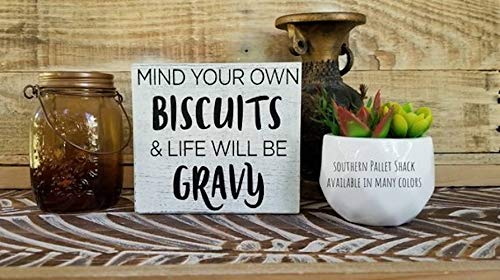 Mind your own biscuits and life will be gravy, kitchen sign, wooden kitchen sign, farmhouse sign, funny sign, small sign, rustic shelf sign