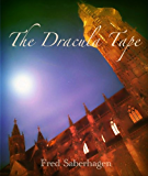 The Dracula Tape (Saberhagen's Dracula Series Book 1)