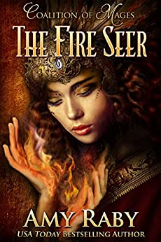 The Fire Seer (Coalition of Mages Book 1) by [Raby, Amy]