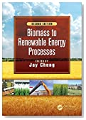 Biomass to Renewable Energy Processes, Second Edition