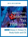 Byrd &Chen's Canadian Tax Principles, 2012 - 2013 Edition, Volume I &II with Companion Website