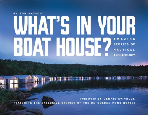 What's in Your Boathouse?: Amazing Stories of Nautical Archaeology ebook