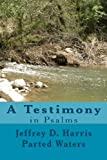 Parted Waters a Testimony in Psalms, Jeffrey Harris, 1461144558