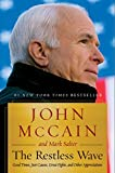 Book cover from The Restless Wave: Good Times, Just Causes, Great Fights, and Other Appreciations by John McCain