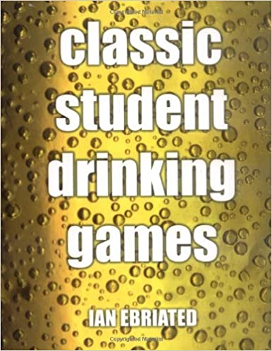 Classic Student Drinking Games: Ian Ebriated: 9781906051396