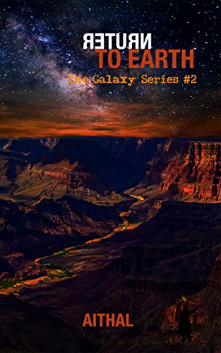 Book: Return To Earth (The Galaxy Series Book 2) by Aithal