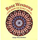 img - for [(Rose Windows and How to Make Them: Coloured Tissue Paper Crafts )] [Author: Helga Meyerbroeker] [Jul-1994] book / textbook / text book