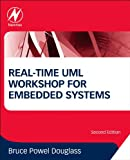 Real-Time UML Workshop for Embedded Systems, Bruce Powel Douglass, 0124077811