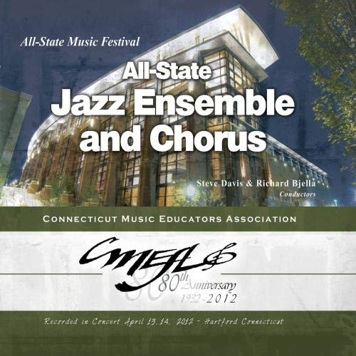 Connecticut CMEA 2012 All-State Jazz Ensemble and Chorus