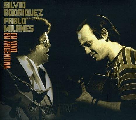 Rodriguez Silvio Milanes Pablo En Vivo En Argentina Music