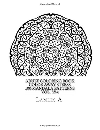 Adult Coloring Book Color Away Stress 100 Mandala Patterns Vol 34 Books Lamees A 9781516904945 Amazon