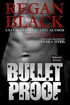 Bulletproof (Unknown Identities Book 1) by [Black, Regan]