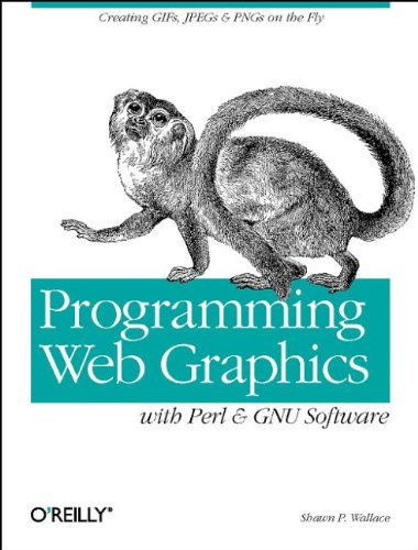 Programming Web Graphics with Perl and GNU Softwar by Brand: O'Reilly Media