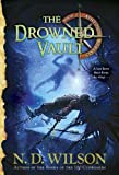 The Drowned Vault, N. D. Wilson, 0375863974