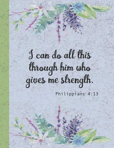 Philippians 4:13 - I can do all this through him who gives me strength: 5 x 11