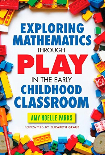 Exploring Mathematics Through Play in the Early Childhood Classroom (Early Childhood Education Series) (Early Childhood Education (Teacher
