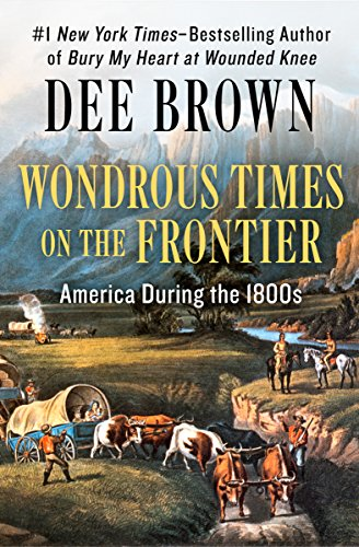 Wondrous Times on the Frontier: America During the 1800s cover